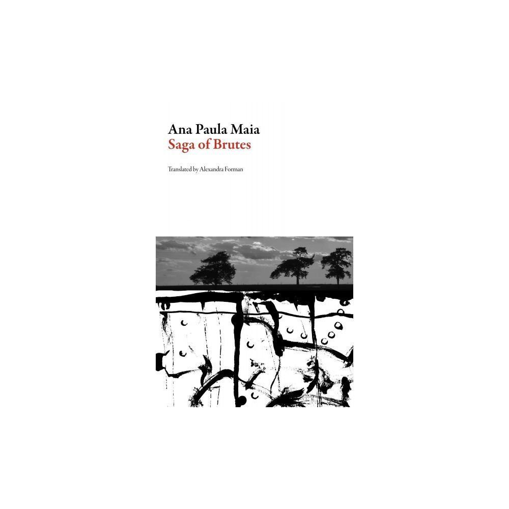 Saga of Brutes (Paperback) (Ana Paula Maia)