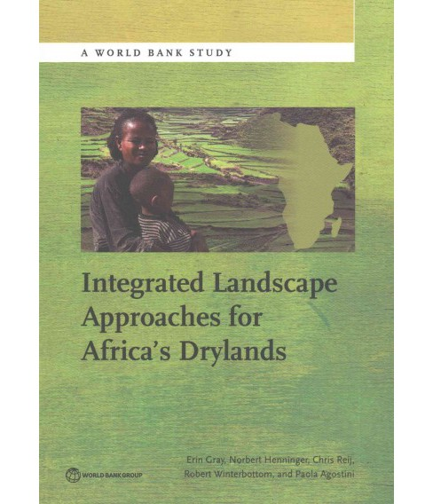 Integrated Landscape Approaches for Africa's Drylands (Paperback) (Erin Gray) - image 1 of 1
