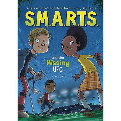 S.M.A.R.T.S. and the Missing UFO - by  Melinda Metz (Paperback) - image 1 of 1