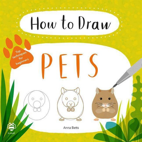 How to Draw Pets - by  Anna Betts (Paperback) - image 1 of 1