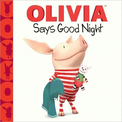 Olivia Says Good Night ( Olivia) (Hardcover) by Gabe Pulliam - image 1 of 1