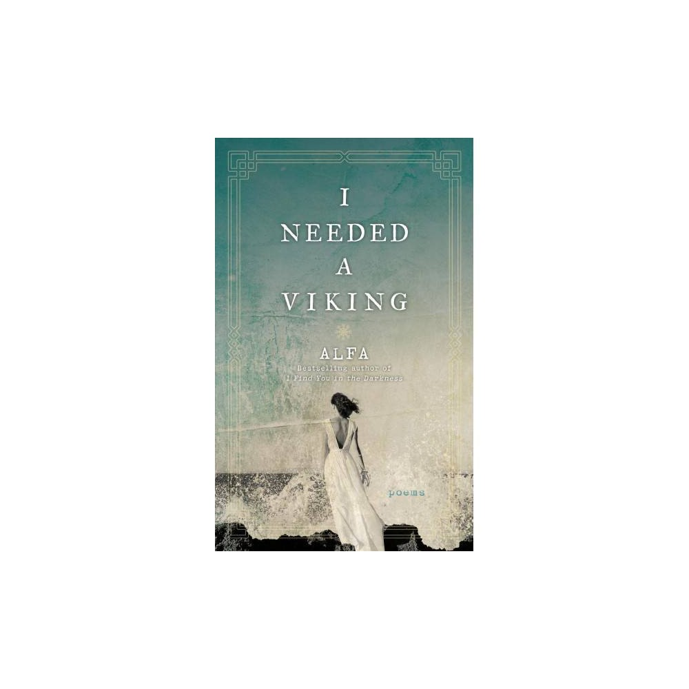 I Needed a Viking : Poems - (Paperback)