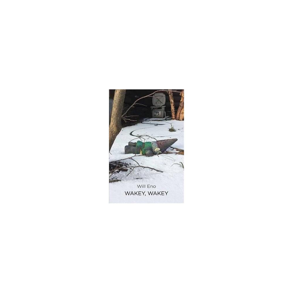 Wakey, Wakey - Reprint by Will Eno (Paperback)