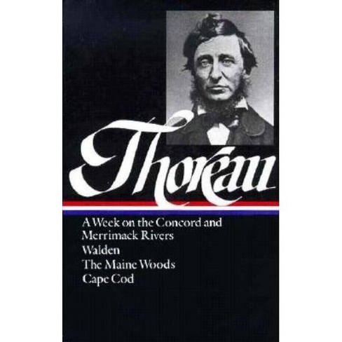 Henry David Thoreau: A Week on the Concord and Merrimack Rivers, Walden, the Maine Woods, Cape Cod (Loa - image 1 of 1