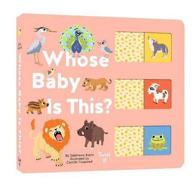 Whose Baby Is This? - by Stéphanie Babin (Board Book)