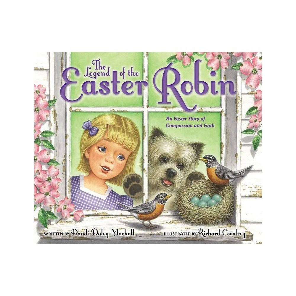 The Legend Of The Easter Robin By Dandi Daley Mackall Hardcover