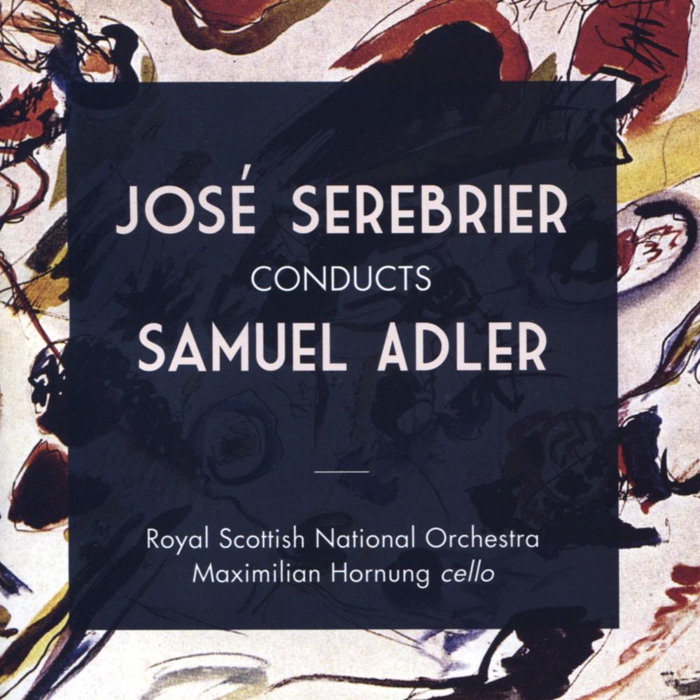 Jose Serebrier - Jose Serebrier Conducts Samuel Adler (CD)