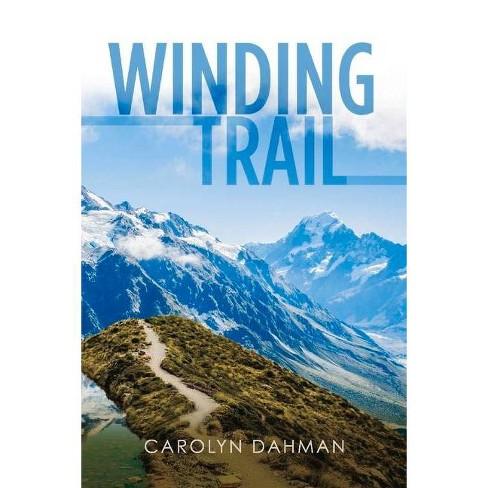 Winding Trail - by  Carolyn Dahman (Paperback) - image 1 of 1