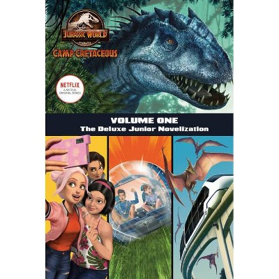 Camp Cretaceous, Volume One: The Deluxe Junior Novelization (Jurassic World: Camp Cretaceous) - by Steve Behling (Hardcover)