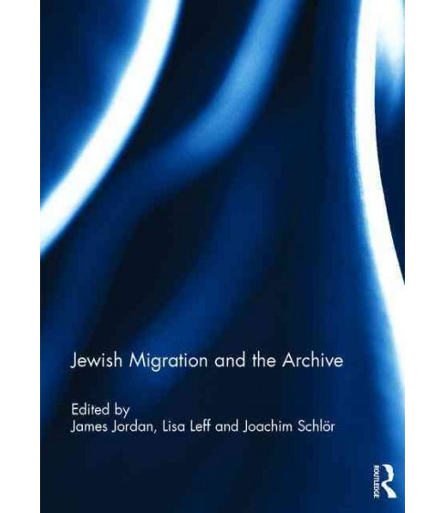 Jewish Migration and the Archive (Hardcover) - image 1 of 1
