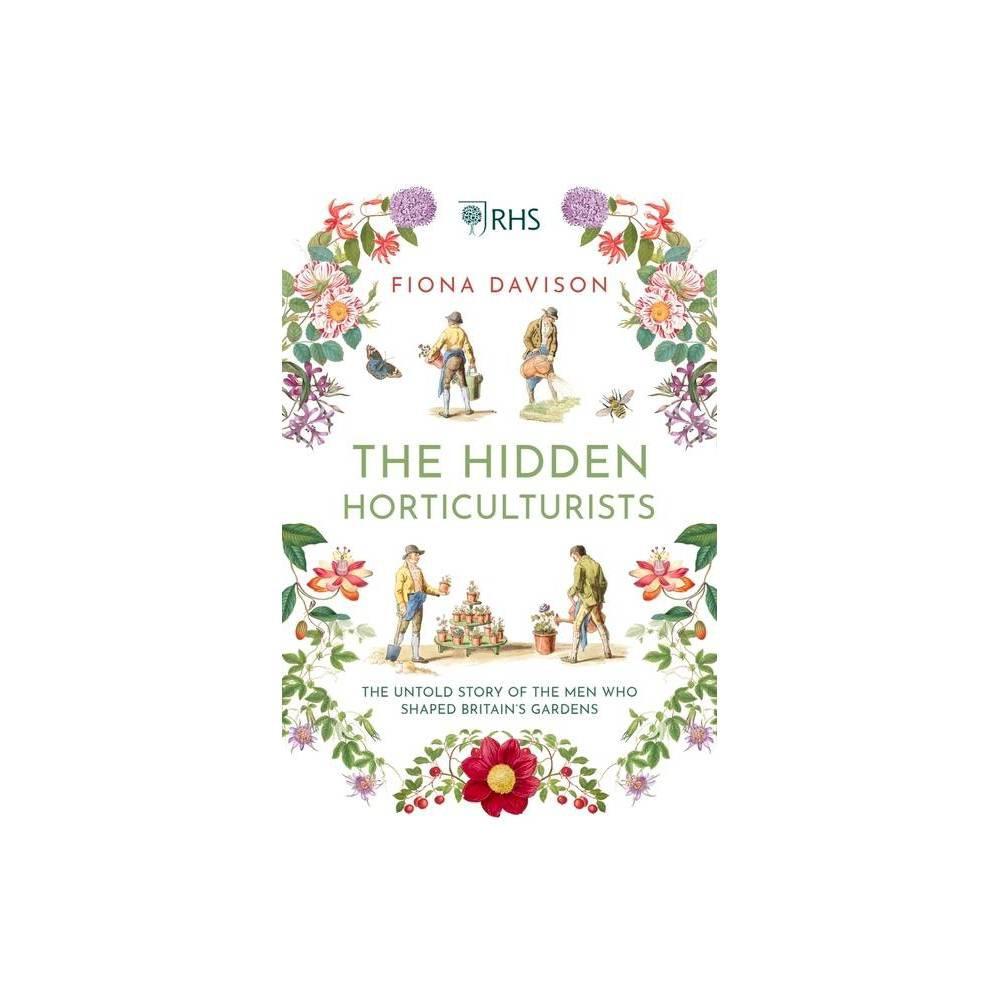 The Hidden Horticulturists By Fiona Davison Hardcover
