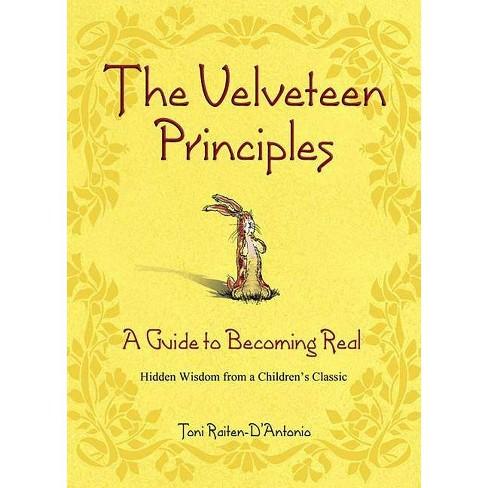 The Velveteen Principles - by  Toni Raiten-d'Antonio (Hardcover) - image 1 of 1