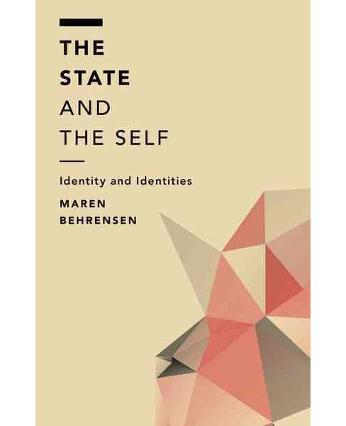 State and the Self : Identity and Identities (Hardcover) (Maren Behrensen) - image 1 of 1