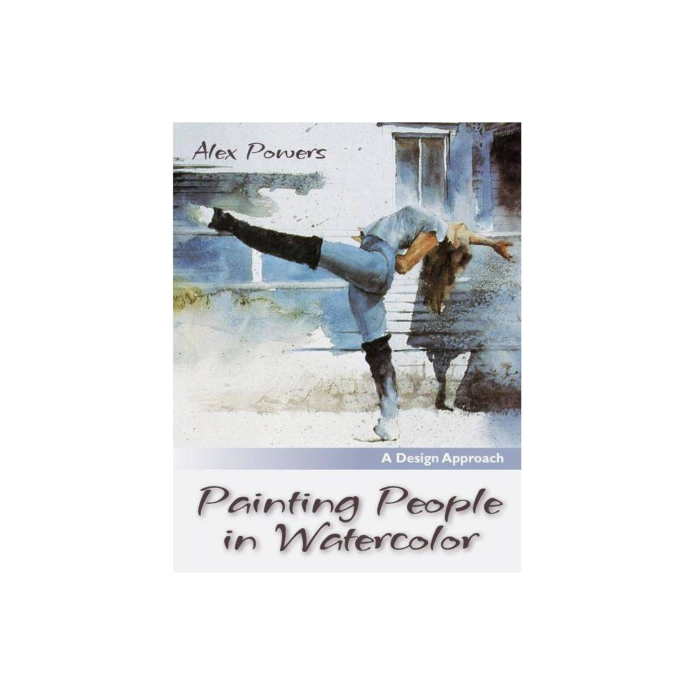 Painting People In Watercolor By Alex Powers Paperback