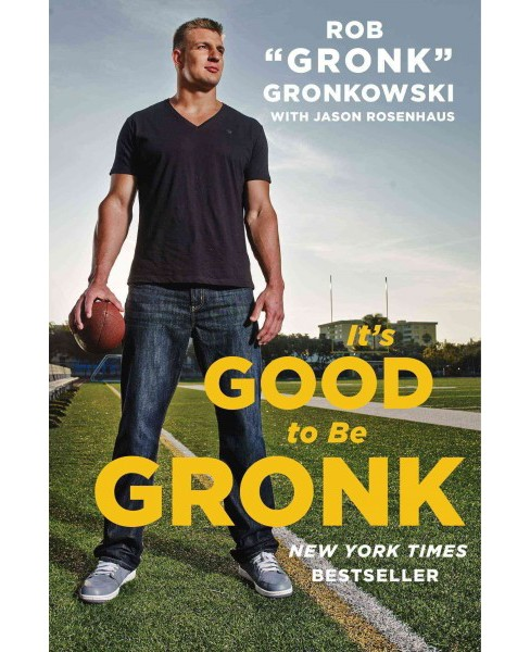 Image result for It's Good to be Gronk