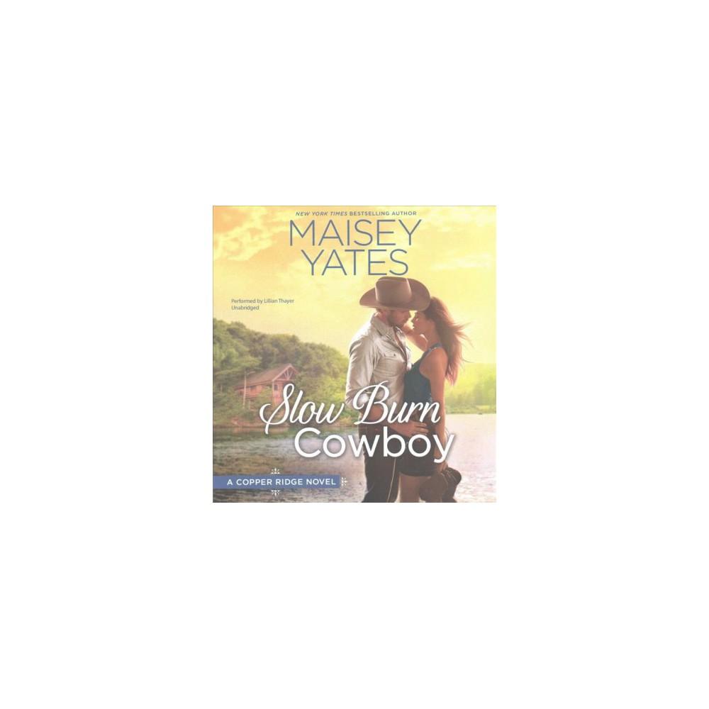 Slow Burn Cowboy (Unabridged) (CD/Spoken Word) (Maisey Yates)