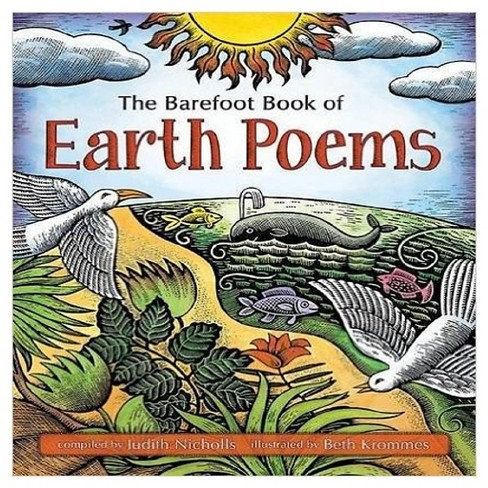 The Barefoot Book of Earth Poems (Paperback) by Judith Nicholls, Beth Krommes - image 1 of 1