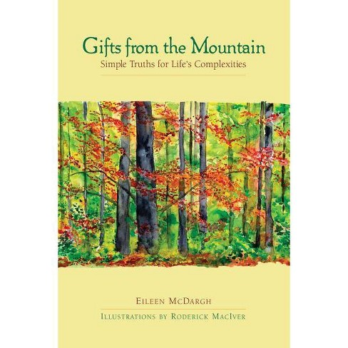 Gifts from the Mountain - by  Eileen McDargh & Roderick Maciver (Hardcover) - image 1 of 1