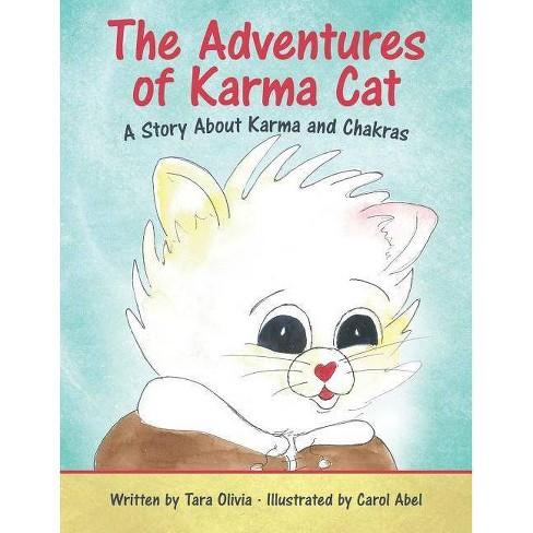 The Adventures of Karma Cat - by  Tara Olivia (Paperback) - image 1 of 1