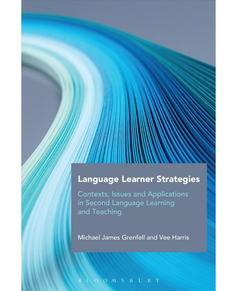 Language Learner Strategies : Contexts, Issues and Applications in Second Language Learning and Teaching - image 1 of 1