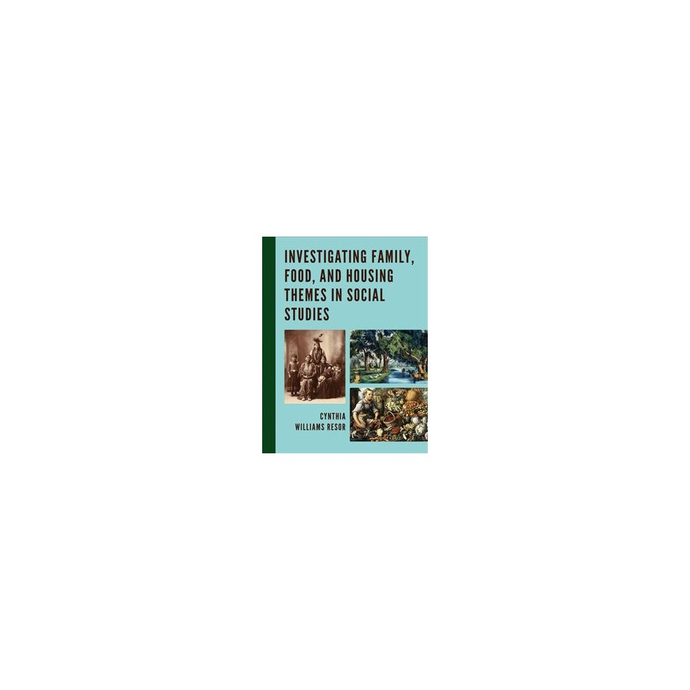 Investigating Family, Food, and Housing Themes in Social Studies (Paperback) (Cynthia Williams Resor)