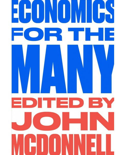 Economics for the Many -  by John McDonnell (Paperback) - image 1 of 1