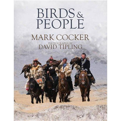 Birds & People - by  Mark Cocker (Hardcover) - image 1 of 1