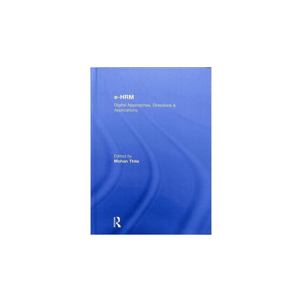 e-Hrm : Digital Approaches, Directions & Applications - (Hardcover)