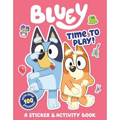 Time to Play!: A Sticker & Activity Book - (Bluey) by  Penguin Young Readers Licenses (Paperback)