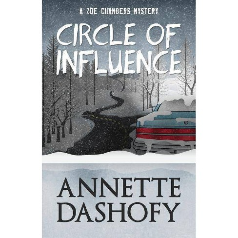 Circle of Influence - by  Annette Dashofy (Paperback) - image 1 of 1