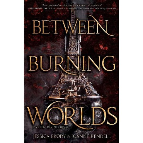 Between Burning Worlds, 2 - (System Divine) by  Jessica Brody & Joanne Rendell (Hardcover) - image 1 of 1