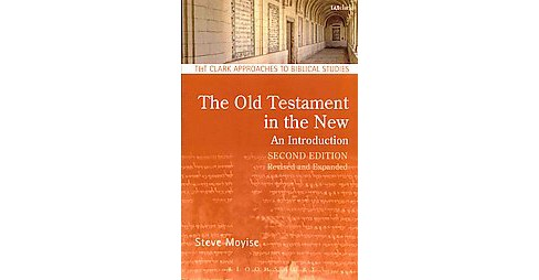 Old Testament in the New : An Introduction (Revised / Expanded) (Paperback) (Steve Moyise) - image 1 of 1