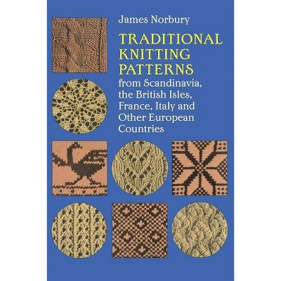 Traditional Knitting Patterns - (Dover Knitting, Crochet, Tatting, Lace) by  James Norbury (Paperback)