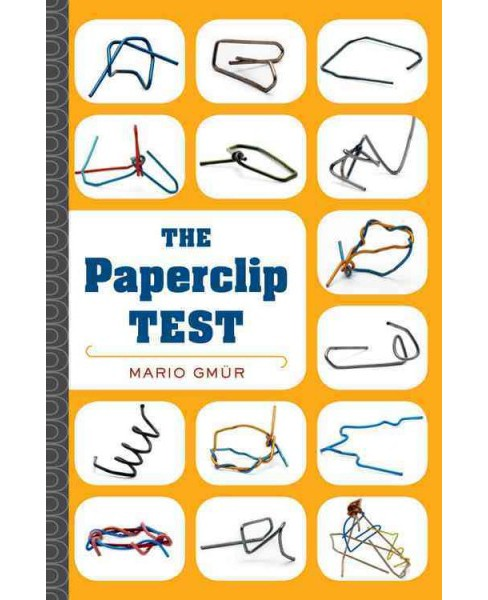Paperclip Test : A Personality Quiz Like No Other (Hardcover) (Mario Gmu00fcr) - image 1 of 1