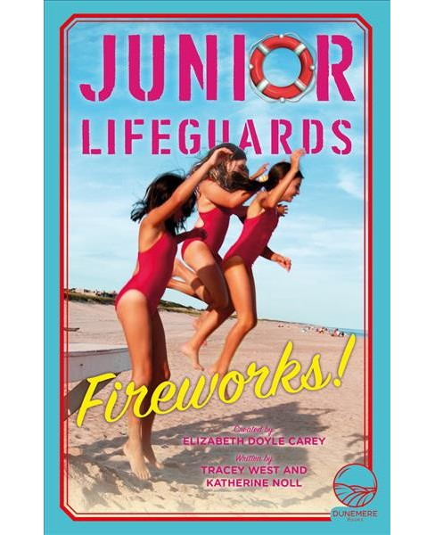 Fireworks! -  (Junior Lifeguards) by Tracey West & Katherine Noll (Paperback) - image 1 of 1