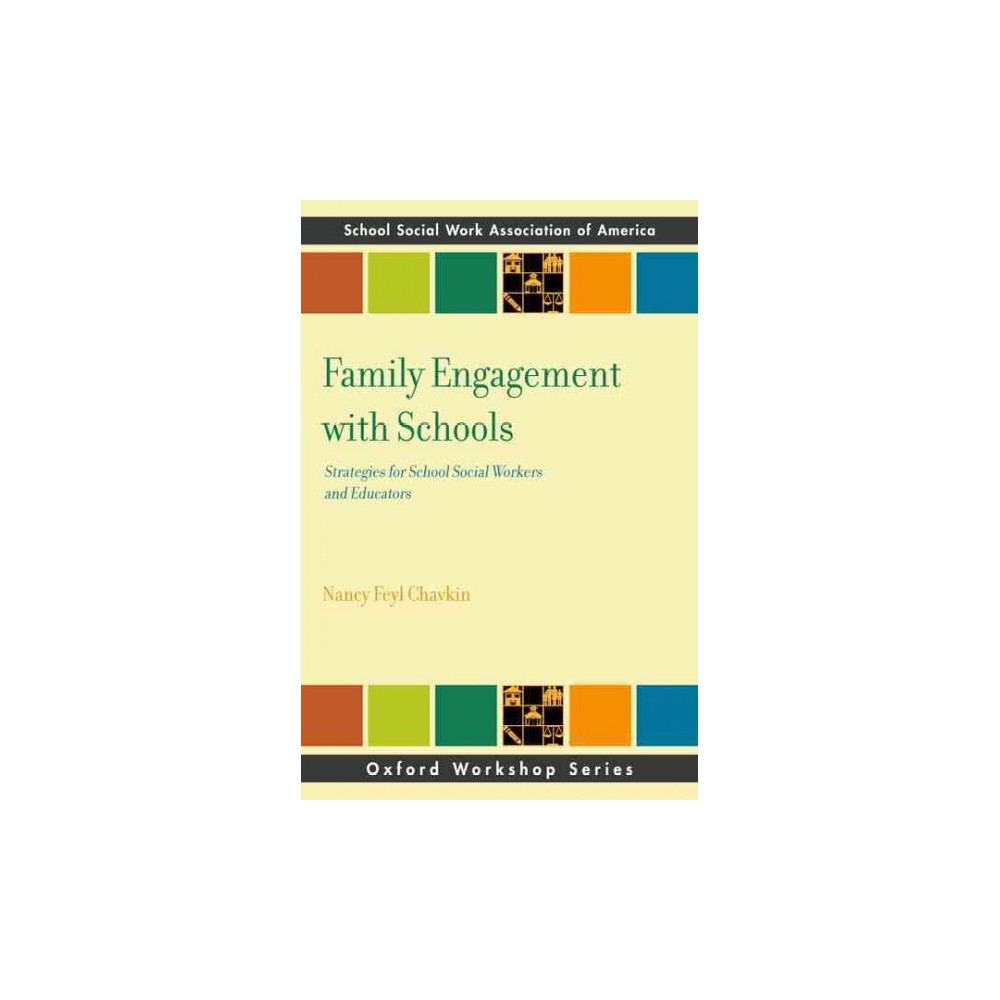 Family Engagement With Schools : Strategies for School Social Workers and Educators (Paperback) (Nancy