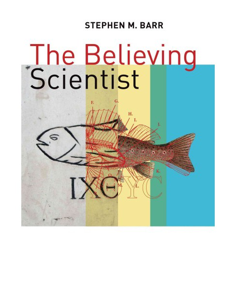Believing Scientist : Essays on Science and Religion (Paperback) (Stephen M. Barr) - image 1 of 1