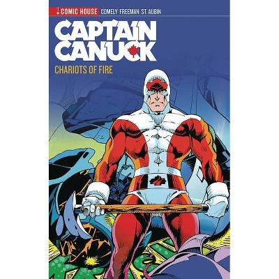 Captain Canuck Archives Volume 2- Chariots of Fire - by  Richard Comely (Paperback)