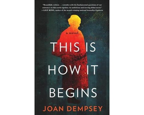 This Is How It Begins -  by Joan Dempsey (Paperback) - image 1 of 1