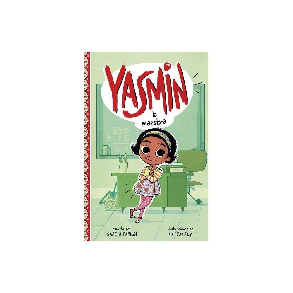 Yasmin la Maestra - (Yasmin en Español) by Saadia Faruqi (Paperback)