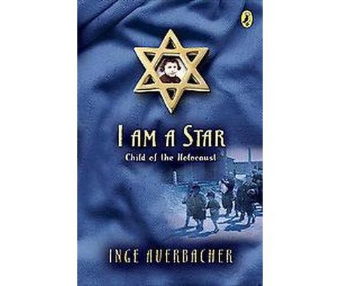I Am a Star : Child of the Holocaust (Reissue) (Paperback) (Inge Auerbacher) - image 1 of 1
