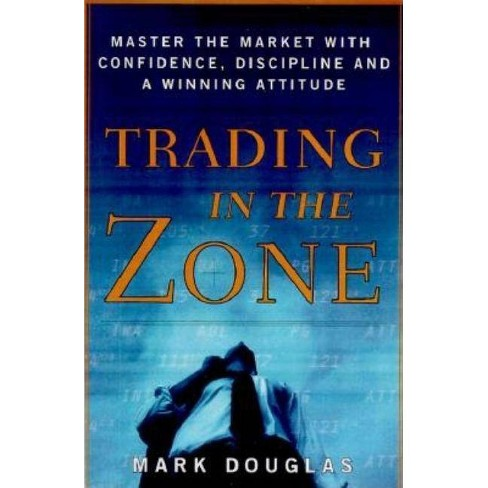 Trading in the Zone - by  Mark Douglas (Hardcover) - image 1 of 1