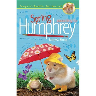 Spring According to Humphrey - by  Betty G Birney (Paperback)