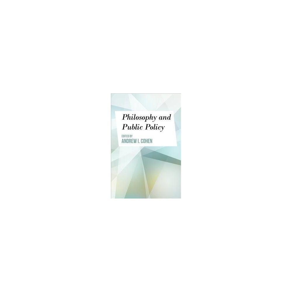 Philosophy and Public Policy - (Paperback)