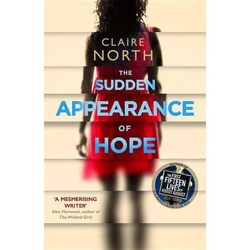 The Sudden Appearance of Hope - by  Claire North (Paperback) - image 1 of 1