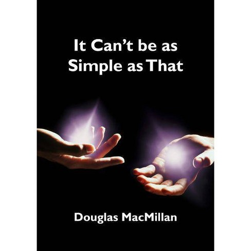 It Can't Be as Simple as That - by  Douglas MacMillan (Paperback) - image 1 of 1