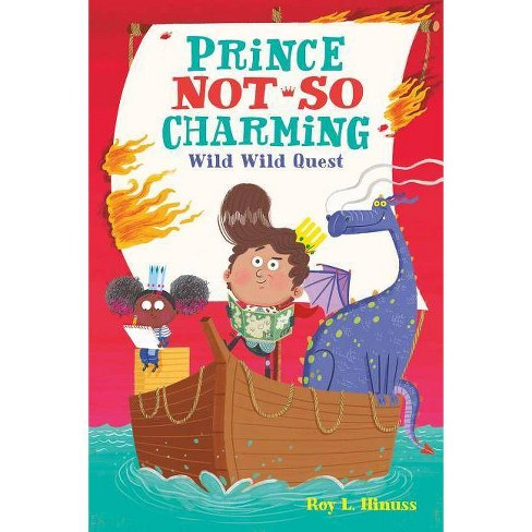 Prince Not-So Charming: Wild Wild Quest - by  Roy L Hinuss (Paperback) - image 1 of 1