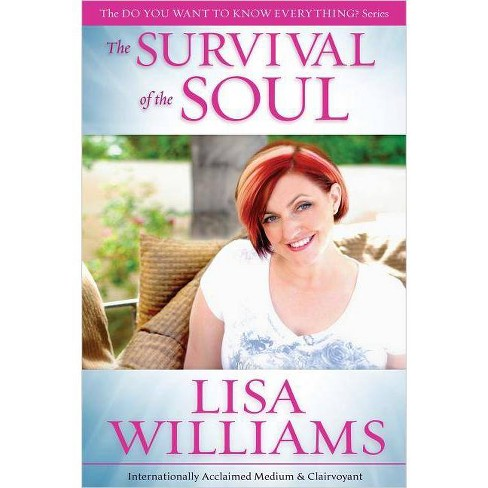 The Survival of the Soul - (Do You Want to Know Everything?) by  Lisa Williams (Paperback) - image 1 of 1