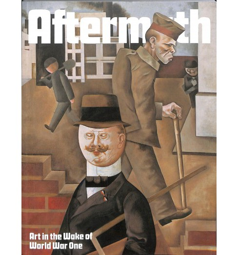 Aftermath : Art in the Wake of World War One -  (Paperback) - image 1 of 1