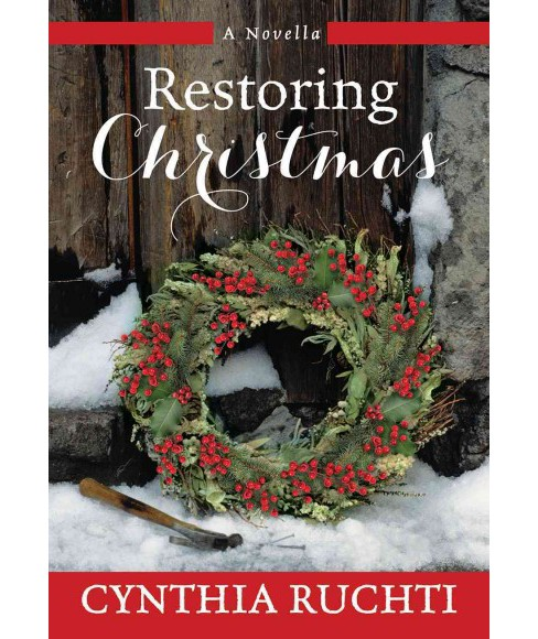 Restoring Christmas (Hardcover) (Cynthia Ruchti) - image 1 of 1